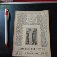 Libros antiguos: L'EVOLUCIO DEL TEATRE , G DIAZ PLAJA , EDIT BARCINO 1934 , REF 139. Lote 287659728