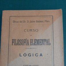 Libros antiguos: 1925 FILOSOFÍA ELEMENTAL LIGICA DIARIO BARCELONA JAIME BALMES. Lote 287686763