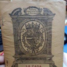 Libros antiguos: MARQUÉS DE VEGA INCLÁN. LA CASA DE CERVANTES. VALLADOLID, 1918. Lote 287690928