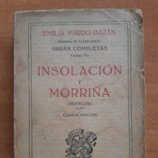 Libros antiguos: 1921 ??? INSOLACIÓN Y MORRIÑA - EMILIA PARDO BAZÁN. Lote 287743838