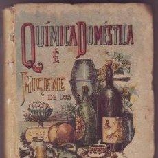 Libros antiguos: ORDOÑEZ Y LAGAREJOS, VICENTE: QUIMICA DOMESTICA E HIGIENE DE LOS ALIMENTOS. CALLEJA. Lote 287774493
