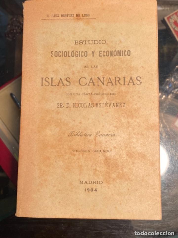 ESTUDIO SOCIOLOGICO Y ECONOMICO DE LAS ISLAS CANARIAS, DE RUIZ BENITEZ DE LUGO (1904) (Libros Antiguos, Raros y Curiosos - Historia - Otros)