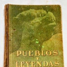 Libros antiguos: LIBRO PUEBLOS Y LEYENDAS. Lote 287793033