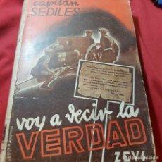Livros antigos: CAPITÁN SEDILES. VOY A DECIR LA VERDAD. ED. ZEUS 1931 PRIMERA EDICIÓN.. ÚNICO EN TC.. Lote 287801248