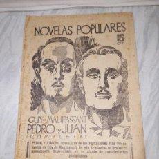 Libros antiguos: NOVELAS POPULARES. GUY DE MAUPASSANT - PEDRO Y JUAN. AÑO I 17 VIII 929 N°4. Lote 287853053