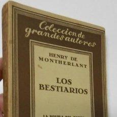 Libros antiguos: LOS BESTIARIOS - HENRY DE MONTHERLANT. Lote 287917118