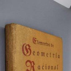 Libros antiguos: ELEMENTOS DE GEOMETRÍA RACIONAL TOMOS I Y II EN UN VOLÚMEN. REY PASTOR J., PIUG ADAM P. 1934. Lote 287923963