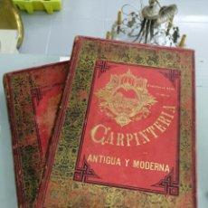 Libros antiguos: TOMOS CARPINTERIA ANTIGUA Y MODERNA 1893. Lote 287930838