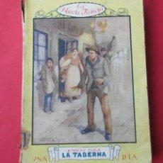 Libros antiguos: LA TABERNA. EMILIO ZOLA. PRENSA MODERNA, CIRCA 1930. CUBIERTAS SOBADAS. 179 PÁGINAS.. Lote 288009818