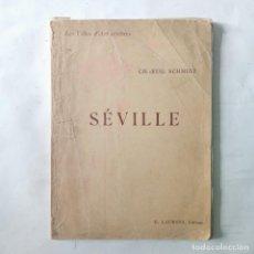 Libros antiguos: LES VILLES D'ART CÉLÈBRES: SÉVILLE. SCHIMDT, CHARLES EUGENE. Lote 288015803