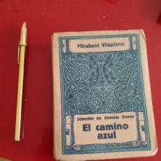 Libros antiguos: EL CAMINO AZUL , MIRABENT VILAPLANA , EDIT CERVANTES , REF 140. Lote 288059033