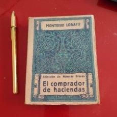 Libros antiguos: EL COMPRADOR DE HACIENDAS , MONTEIRI LOBATO , REF 140. Lote 288059218