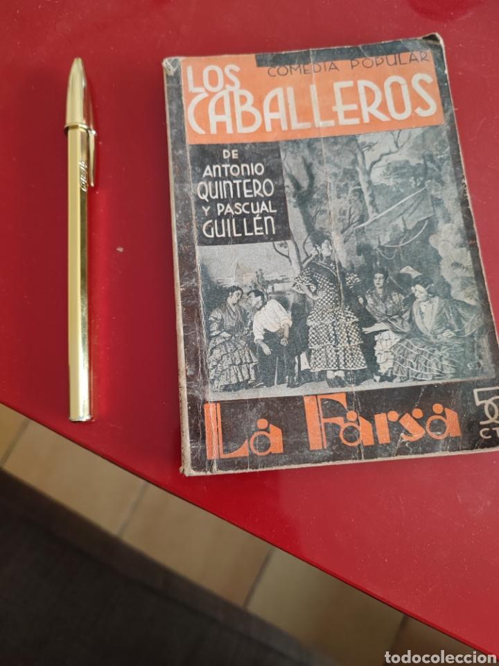 LOS CABALLEROS LA FARSA , ANTONIO QUINTERO Y PASCUAL GUILLÉN 1928 , REF 140 (Libros Antiguos, Raros y Curiosos - Literatura - Otros)