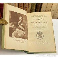 Libros antiguos: AÑO 1928 - ESPAÑA EN EL CONGRESO DE VIENA POR EL MAQUÉS DE VILLA-URRUTIA - DIPLOMACIA. Lote 288072253