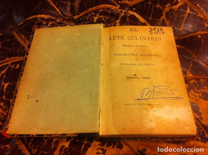 Libros antiguos: FRANCISCO FIGUEREDO. EL ARTE CULINARIO. ESCUELA DE COCINA Y PASTELERÍA MODERNA. 1889. BUENOS AIRES. - Foto 2 - 288075893