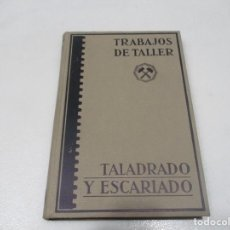 Libros antiguos: J. DINNEBIER TALADRO Y ESCARIADO (COLECCIÓN TRABAJOS DE TALLER) W9356. Lote 288129253