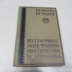 Libros antiguos: HUGO KRAUSE RECETAS PARA EL TALLER Y LOS MODERNOS PROCEDIMIENTOS DE SOLDADURA W9357. Lote 288129383