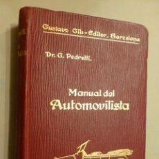 Libros antiguos: MANUAL DEL AUTOMOVILISTA GUSTAVO GILI EDITOR. -BARCELONA. POR EL DOCTOR G. PEDRERÍA. Lote 288129943