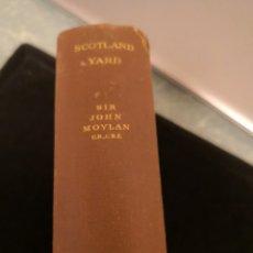 Libros antiguos: SCOTLAND YARD AND THE METROPOLITAN POLICE SIR JOHN MOYLAND. Lote 288133598