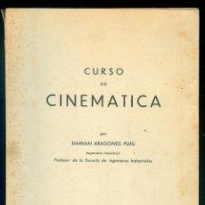 Libros antiguos: NUMULITE *4 CURSO DE CINEMÁTICA DAMIÁN ARAGONÉS PUIG INGENIERO INDUSTRIAL INGENIERÍA. Lote 288195638