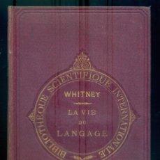 Libros antiguos: NUMULITE L1057 LA VIE DU LANGAGE W.D. WHITNEY 1877 BIBLIOTHÈQUE SCIENTIFIQUE INTERNATIONALE. Lote 288197288