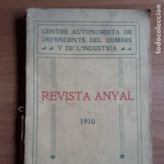 Libros antiguos: REVISTA ANYAL 1910 . CENTRE AUTONOMISTA DE DEPENDENTS DEL COMERS Y DE L'INDUSTRIA.. Lote 288358323