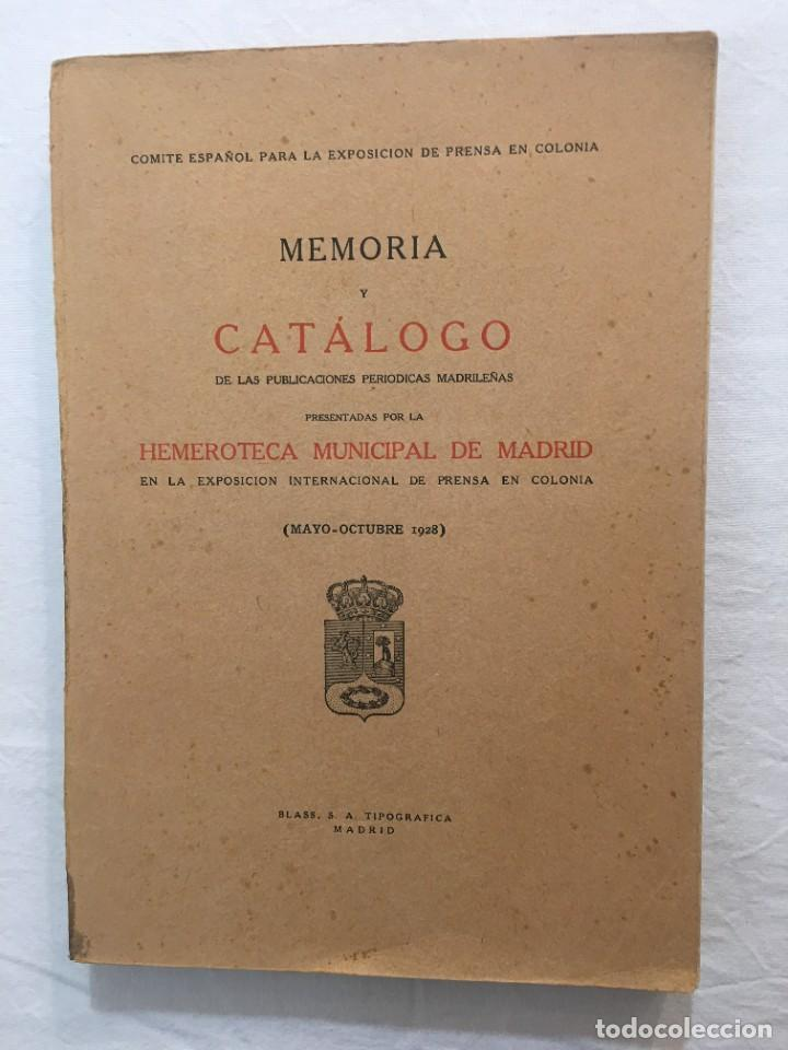 MEMORIA Y CATÁLOGO DE LAS PUBLICACIONES PERIÓDICAS MADRILEÑAS HEMEROTECA MUNICIPAL. 1928. (Libros Antiguos, Raros y Curiosos - Bellas artes, ocio y coleccionismo - Otros)