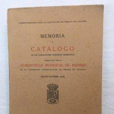 Libros antiguos: MEMORIA Y CATÁLOGO DE LAS PUBLICACIONES PERIÓDICAS MADRILEÑAS HEMEROTECA MUNICIPAL. 1928.. Lote 288390708