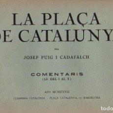 Libros antiguos: LA PLAÇA DE CATALUNYA. Lote 288395628