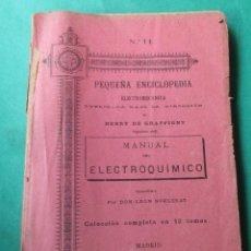 Libros antiguos: MANUAL DEL ELECTROQUÍMICO. HENRY DE GRAFFIGNY. CIRCA 1900. 160 PÁGINAS. VER FOTOS.. Lote 288453788