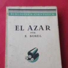 Libros antiguos: EL AZAR. EMILIO BOREL. MONTANER Y SIMÓ9N 1935. 331 PÁGINAS.. Lote 288464728