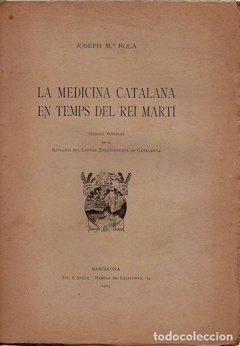 LA MEDICINA CATALANA EN TEMPS DEL REI MARTÍ (Libros Antiguos, Raros y Curiosos - Otros Idiomas)