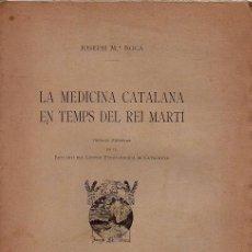 Libros antiguos: LA MEDICINA CATALANA EN TEMPS DEL REI MARTÍ. Lote 288489758