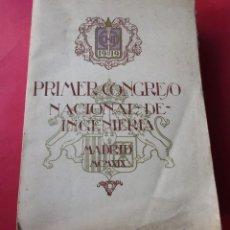 Libros antiguos: PRIMER CONGRESO NACIONAL DE INGENIERÍA. CELEBRADO EN MADRID NOVIEMBRE DE 1919. 16 + 678 PÁGINAS.. Lote 20581237