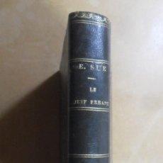 Libros antiguos: LE JUIF ERRANT (9-10) - EUGENE SUE - ED. PAULIN - 1845 * EN FRANCES. Lote 288536958