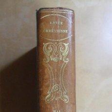 Libros antiguos: L' ANNEE CHRETIENNE OU EXERCICES DE PIETE - PERE CROISET - ED. AYNE - 1819 * EN FRANCES. Lote 288538318