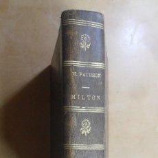 Libros antiguos: MILTON - MARK PATTISON - ED. MACMILLAN - 1890 * EN INGLES. Lote 288538893