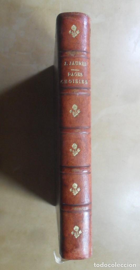 PAGES CHOISIES - JEAN JAURES - ED. RIEDER - 1928 * EN FRANCES (Libros Antiguos, Raros y Curiosos - Otros Idiomas)