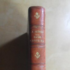 Libros antiguos: PAGES CHOISIES - JEAN JAURES - ED. RIEDER - 1928 * EN FRANCES. Lote 288539618
