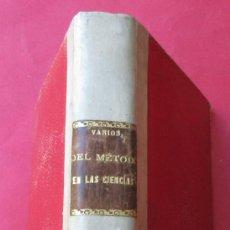 Libros antiguos: DEL MÉTODO EN LAS CIENCIAS. VARIOS AUTORES. LIBRERÍA GUTEMBERG 1912. 383 PÁGINAS.. Lote 17482122