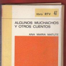 Libros antiguos: ALGUNOS MUCHACHOS Y OTROS CUENTOS ANA MARIA MATUTE180PAG,AÑO1970 LE4277. Lote 288621883
