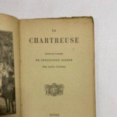 Libros antiguos: LA CHARTREUSE. CHRISTOPHE SCHMID. TOURS. MAISON ALFRED MAME ET FILS. SIN FECHAR. PAGS: 105. Lote 288622678