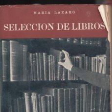 Libros antiguos: SELECCION DE LIBROS M LAZARO AÑO 1944 ED TIPOGRAFIA MODERNA 349 PGAS LE4282. Lote 288629033
