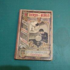 Libros antiguos: RECREO DE LOS NIÑOS : ENTRETENIMIENTOS CIENTÍFICOS 1 EDICIÓN 1906. Lote 288633873