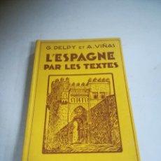 Libros antiguos: L'ESPAGNE PAR LES TEXTES. G.DELPY ET A.VIÑAS. LIBRAIRIE HACHETTE. 1929. Lote 288636183