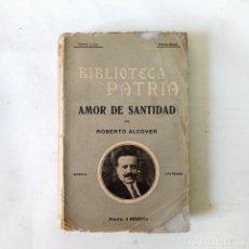 Libros antiguos: AMOR DE SANTIDAD. NOVELA ORIGINAL. ALCOVER, ROBERTO. Lote 288658453