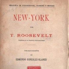 Libros antiguos: TEODORO ROOSEVELT : NEW YORK (LA ESPAÑA MODERNA, C. 1910) INTONSO. Lote 288675063