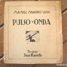 Libros antiguos: JUAN MARINELLO: MANUEL NAVARRO LUNA. PULSO Y ONDA.. Lote 288732288