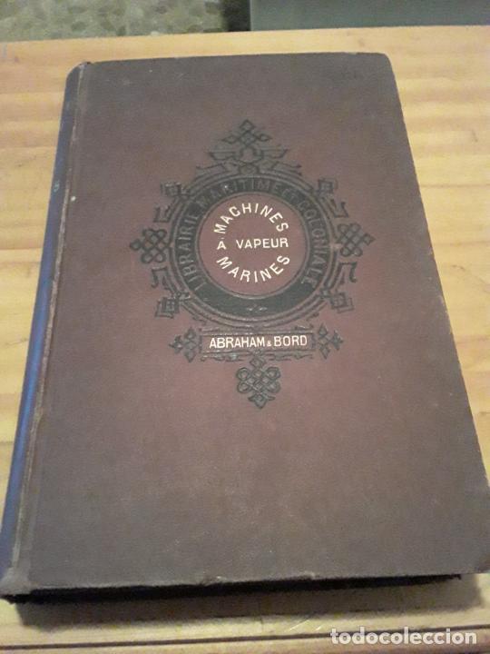COURS DE MACHINES A VAPEUR.ABRAHAM,CH.BORD.EDIT.AGUSTIN CHALLAMEL.1899.448 PAGINAS. (Libros Antiguos, Raros y Curiosos - Ciencias, Manuales y Oficios - Otros)