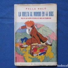 Libri antichi: LA VUELTA AL MUNDO EN 44 DÍAS 1930 PALLE HULD / RELATO DEL VIAJE AUTÉNTICO DE UN EXBOY-SCOUT DE 15 A. Lote 288902848
